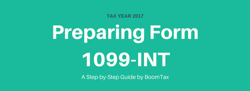 Preparing Form 1099 Int A Step By Step Guide For Tax Year 2017