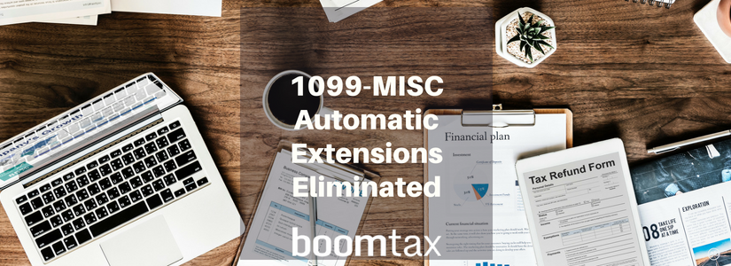 1099-MISC Automatic Extensions Discontinued by IRS