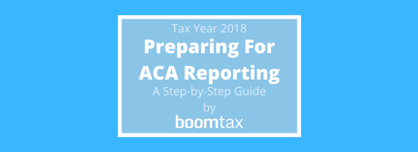 Prepare for ACA Reporting: A Step-by-Step Guide for TY2018