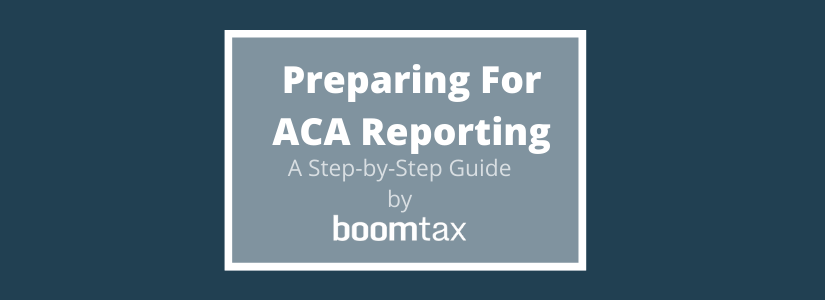 Prepare for ACA Reporting: A Step-by-Step Guide for TY2019