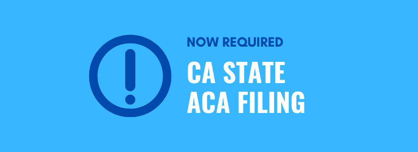 Now Required: California State ACA Filing